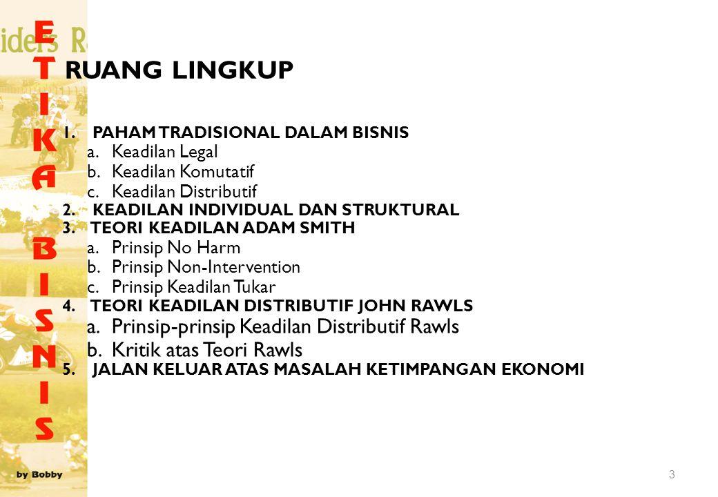 Prinsip-prinsip Keadilan Distributif Rawls Meliputi: 1.