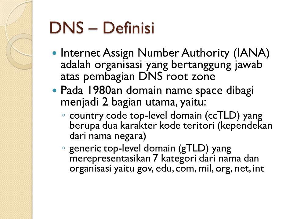 Internet Assign Number Authority (IANA) adalah organisasi yang bertanggung jawab atas pembagian DNS root zone Pada 1980an domain name space dibagi menjadi 2 bagian utama, yaitu: ◦ country code top-level domain (ccTLD) yang berupa dua karakter kode teritori (kependekan dari nama negara) ◦ generic top-level domain (gTLD) yang merepresentasikan 7 kategori dari nama dan organisasi yaitu gov, edu, com, mil, org, net, int
