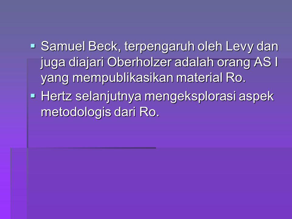  Samuel Beck, terpengaruh oleh Levy dan juga diajari Oberholzer adalah orang AS I yang mempublikasikan material Ro.  Hertz selanjutnya mengeksploras
