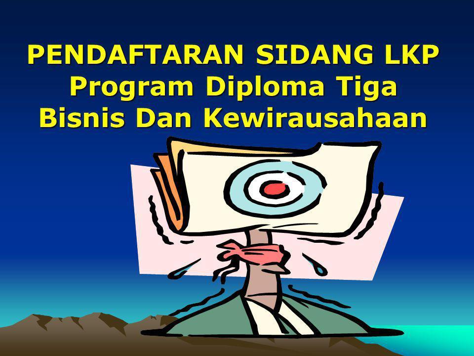 PENDAFTARAN SIDANG LKP Program Diploma Tiga Bisnis Dan Kewirausahaan