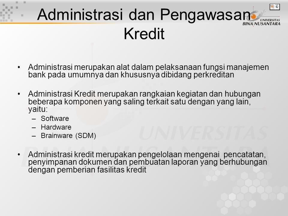 Administrasi dan Pengawasan Kredit Administrasi merupakan alat dalam pelaksanaan fungsi manajemen bank pada umumnya dan khususnya dibidang perkreditan
