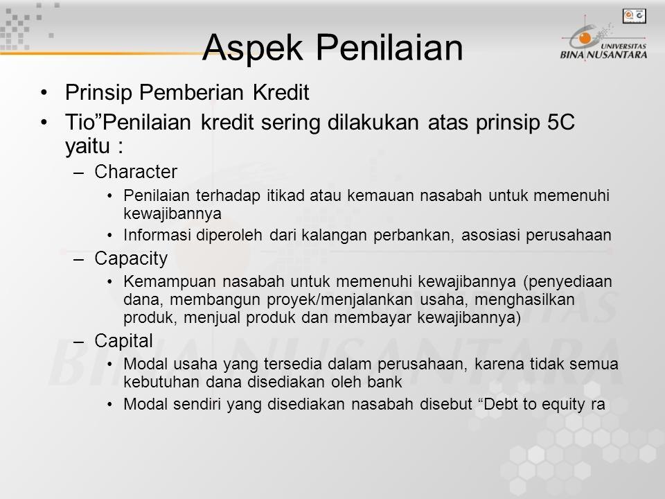 """Aspek Penilaian Prinsip Pemberian Kredit Tio""""Penilaian kredit sering dilakukan atas prinsip 5C yaitu : –Character Penilaian terhadap itikad atau kemau"""