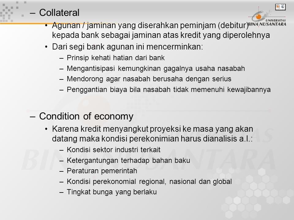 –Collateral Agunan / jaminan yang diserahkan peminjam (debitur) kepada bank sebagai jaminan atas kredit yang diperolehnya Dari segi bank agunan ini me