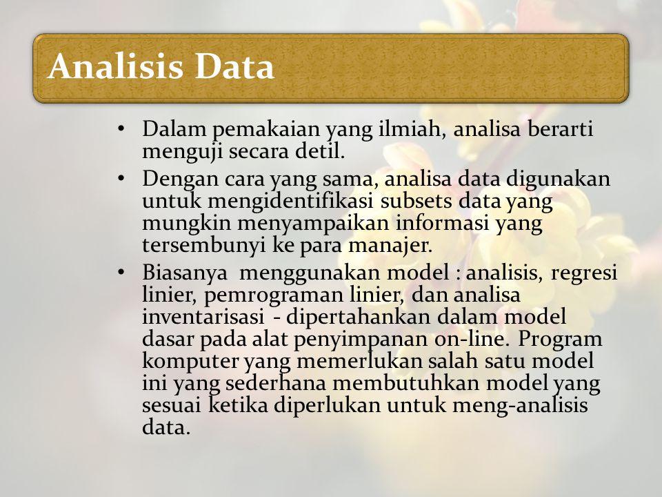 Analisis Data Dalam pemakaian yang ilmiah, analisa berarti menguji secara detil. Dengan cara yang sama, analisa data digunakan untuk mengidentifikasi