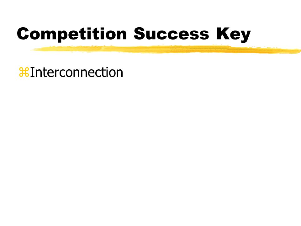 Method in introducing competition zFacilities-based competition zunbundling the network elements zresale