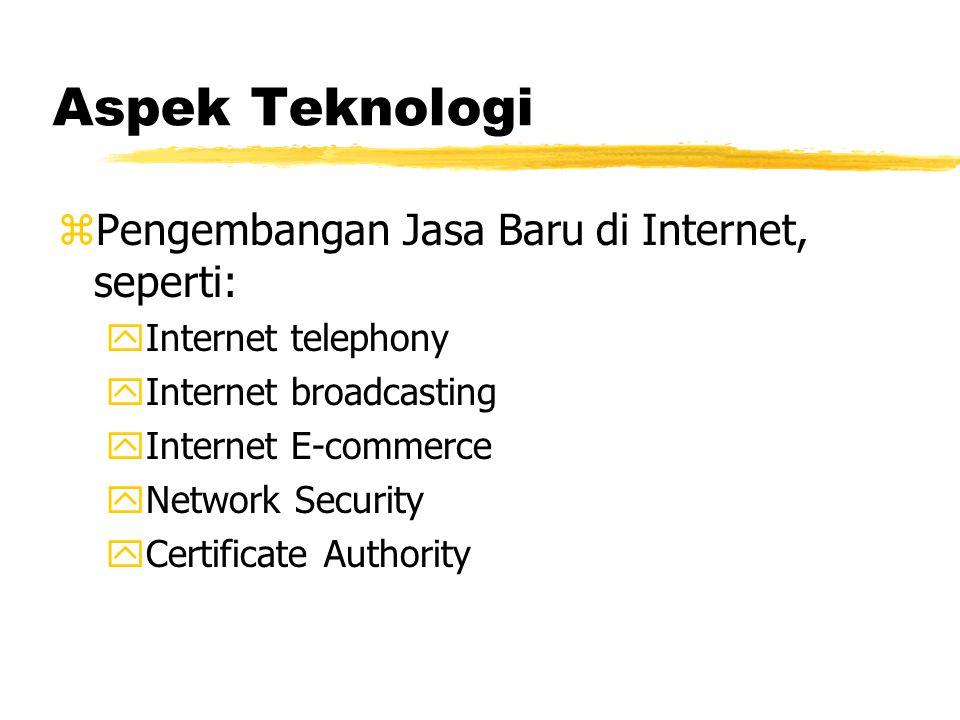 Aspek Infrastruktur zIP Address zDomain Name zInternet Exchange zOperating System & Physical Layer zHubungan Network Provider (Telkom, Indosat) dengan ISP.