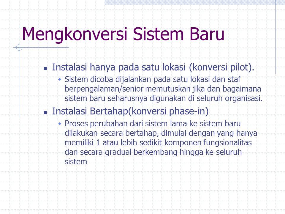 Mengkonversi Sistem Baru Instalasi hanya pada satu lokasi (konversi pilot).