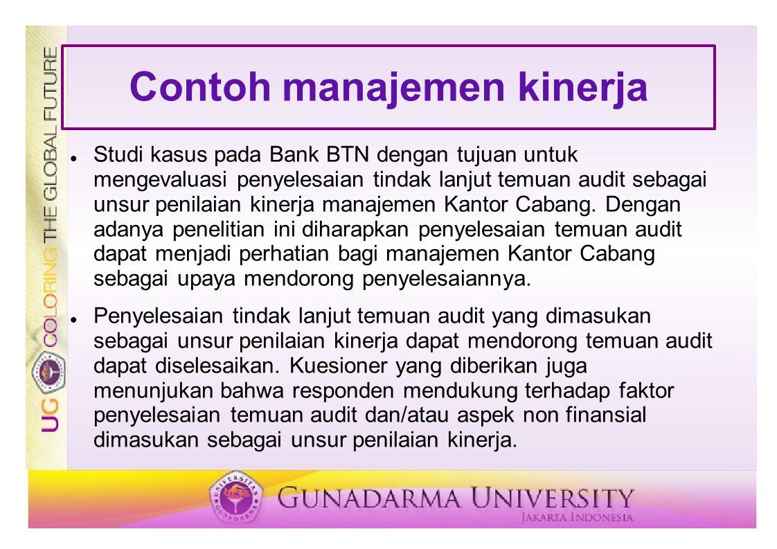 Contoh manajemen kinerja Studi kasus pada Bank BTN dengan tujuan untuk mengevaluasi penyelesaian tindak lanjut temuan audit sebagai unsur penilaian ki