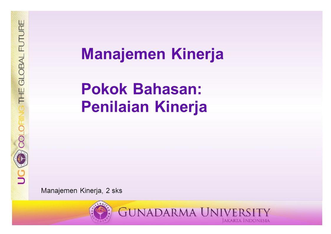 Manajemen Kinerja Pokok Bahasan: Penilaian Kinerja Manajemen Kinerja, 2 sks