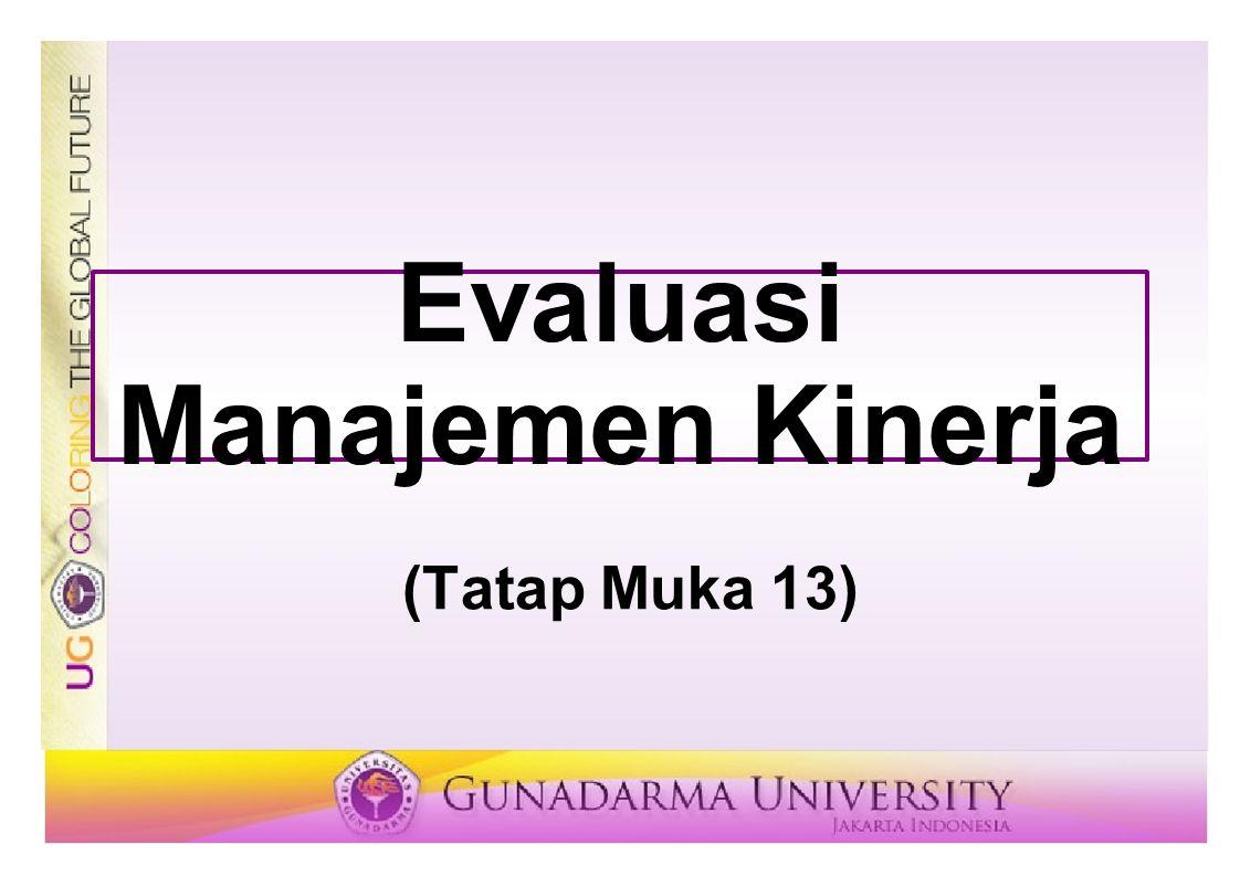 Evaluasi Manajemen Kinerja (Tatap Muka 13)