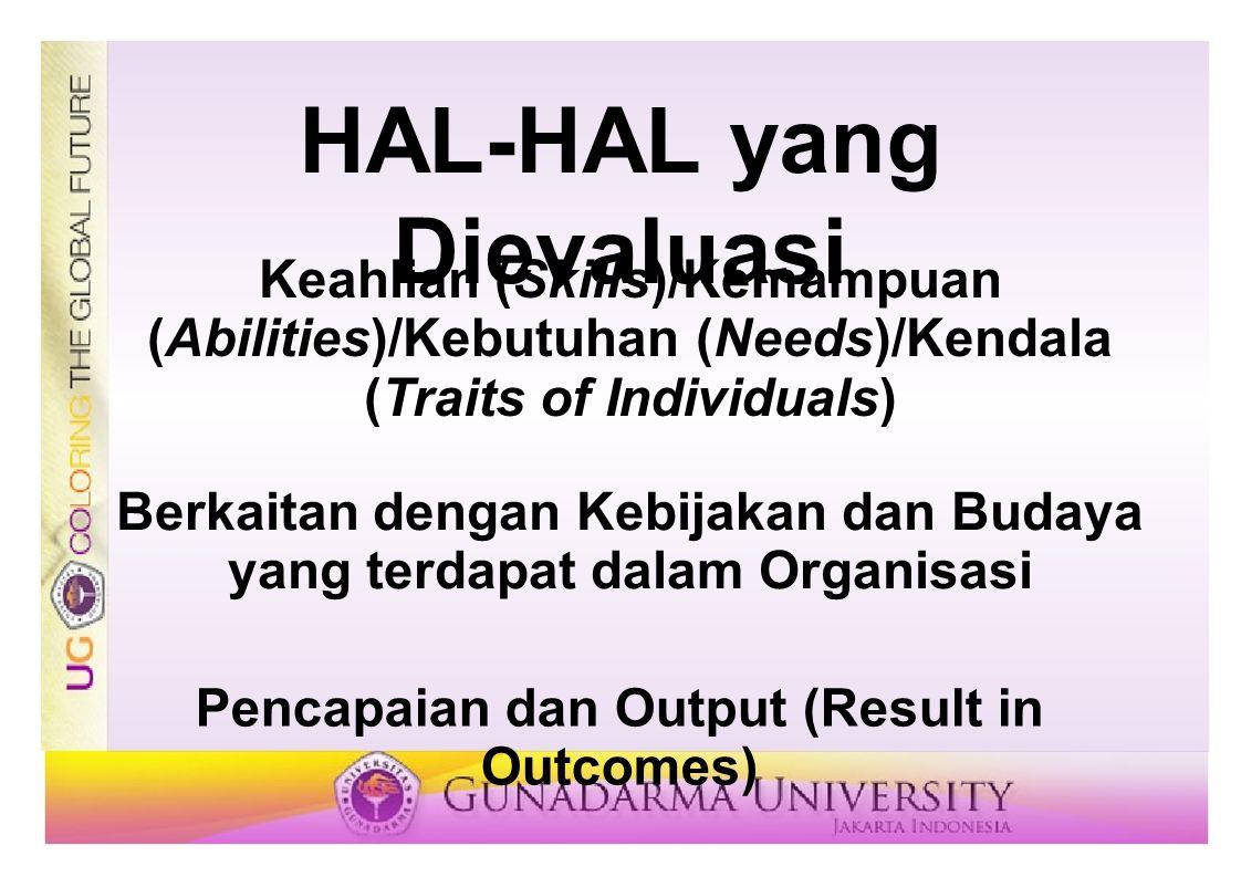 HAL-HAL yang Dievaluasi Keahlian (Skills)/Kemampuan (Abilities)/Kebutuhan (Needs)/Kendala (Traits of Individuals) Berkaitan dengan Kebijakan dan Buday