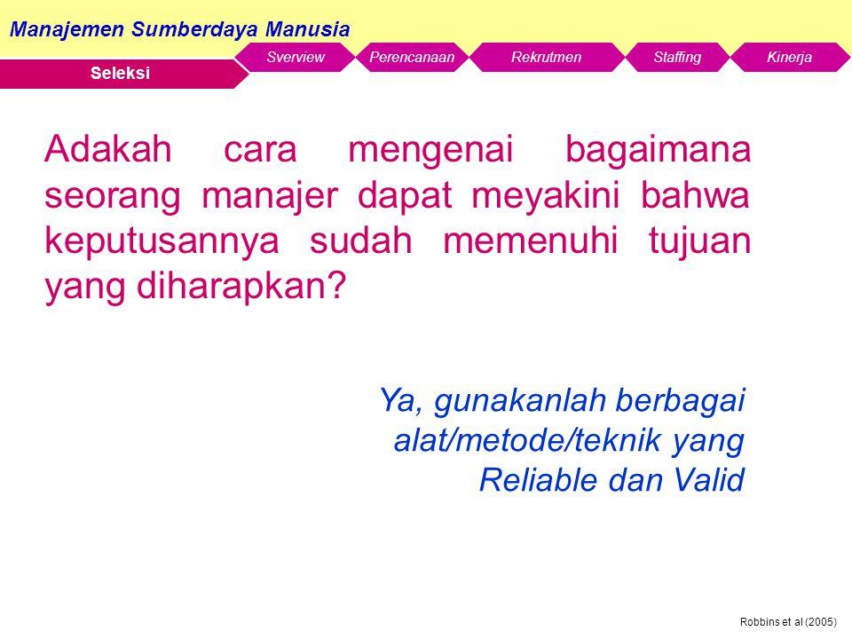 Manajemen Sumberdaya Manusia SverviewStaffingKinerjaRekrutmenPerencanaan Robbins et al (2005) Seleksi Adakah cara mengenai bagaimana seorang manajer d