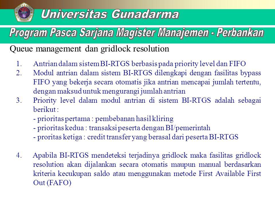 1.Antrian dalam sistem BI-RTGS berbasis pada priority level dan FIFO 2.Modul antrian dalam sistem BI-RTGS dilengkapi dengan fasilitas bypass FIFO yang