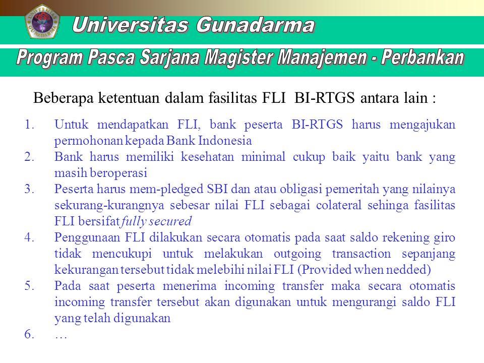 1.Untuk mendapatkan FLI, bank peserta BI-RTGS harus mengajukan permohonan kepada Bank Indonesia 2.Bank harus memiliki kesehatan minimal cukup baik yai