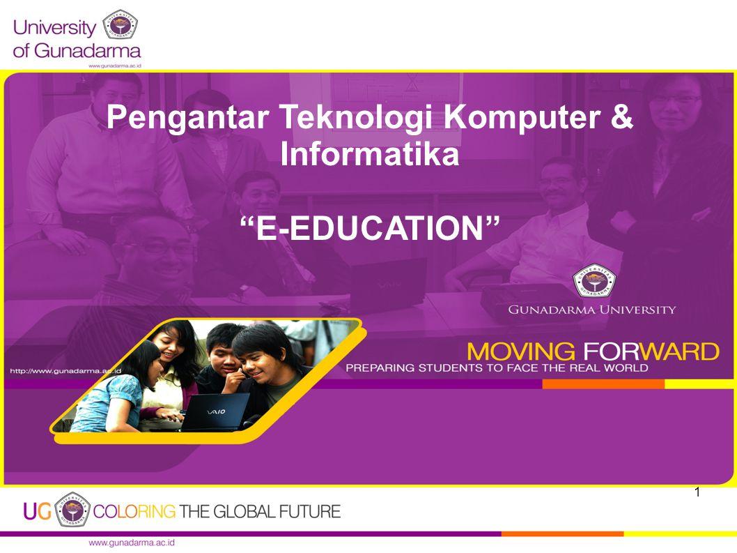 "Pengantar Teknologi Komputer & Informatika ""E-EDUCATION"" 1"