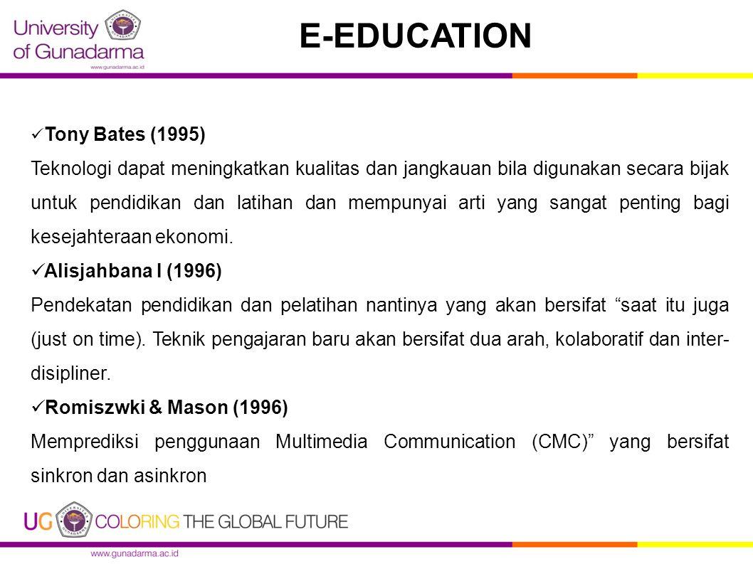 E-education merupakan system pendidikan berbasis media elektronik, seperti radio dan televisi dan sekarang e-education adalah pendidikan yang nmenggunakan internet sebagai media utamanya.