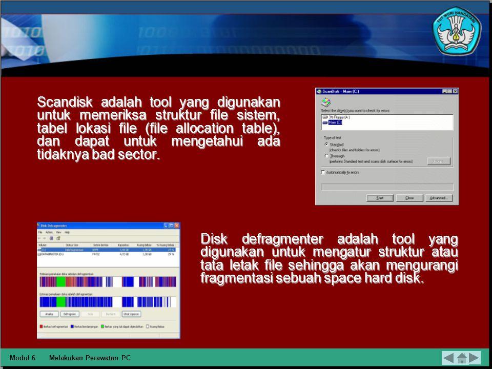 Hard disk Untuk perawatan hard disk dari sisi hardware, perlu ditambahkan sebuah fan untuk mengurangi panas pada hard disk.