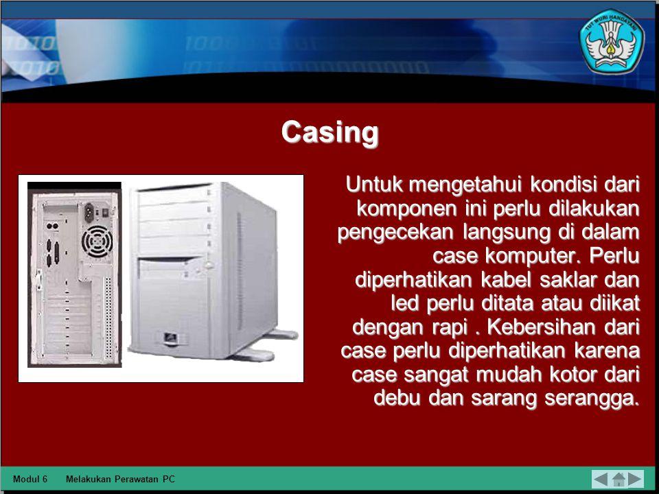 Untuk melakukan perawatan PC, terlebih dahulu harus mengetahui informasi komponen yang terpasang pada PC.