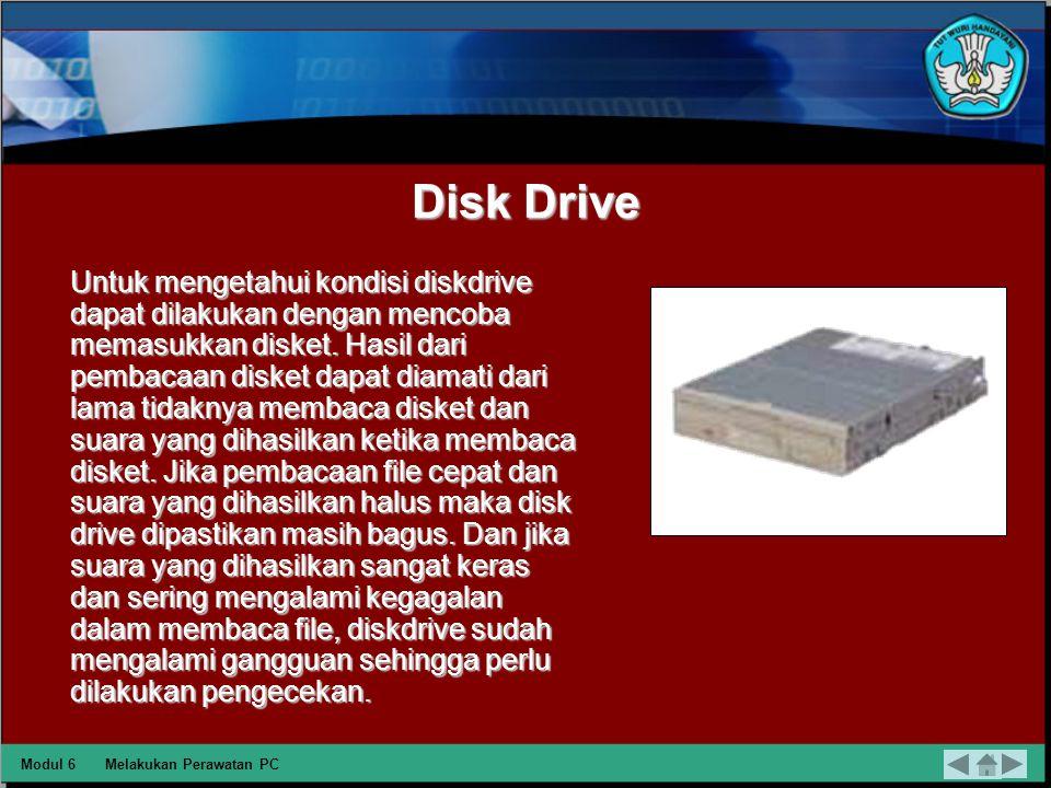 Casing Untuk mengetahui kondisi dari komponen ini perlu dilakukan pengecekan langsung di dalam case komputer.