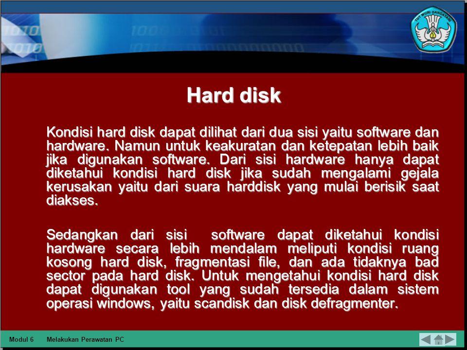 CD ROM atau CD RW Untuk mengetahui kondisi CD ROM atau CD RW masih baik atau tidak, dapat dilakukan dengan memasukkan CD.