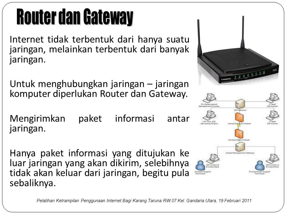 Internet tidak terbentuk dari hanya suatu jaringan, melainkan terbentuk dari banyak jaringan. Untuk menghubungkan jaringan – jaringan komputer diperlu