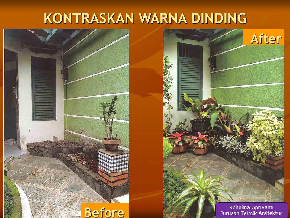 After Before KONTRASKAN WARNA DINDING Rehulina Apriyanti Jurusan Teknik Arsitektur