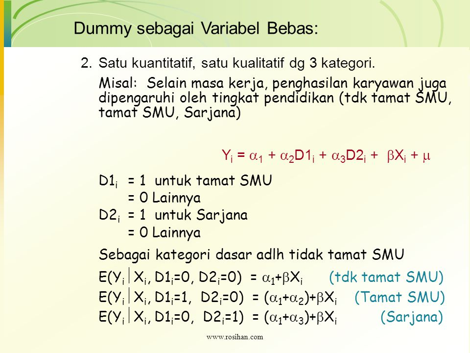 2.Satu kuantitatif, satu kualitatif dg 3 kategori.