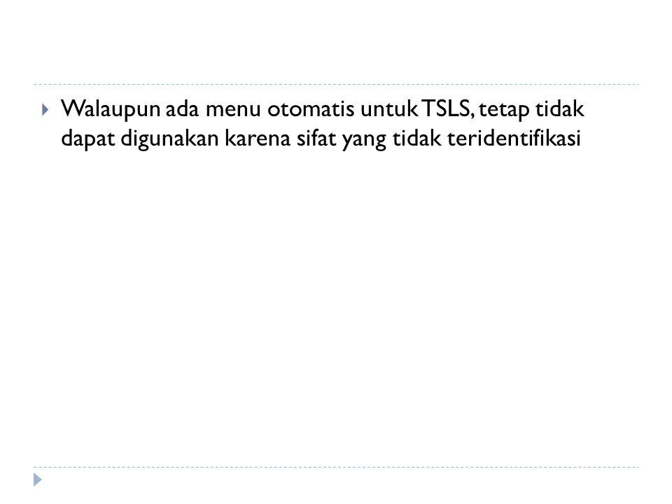  Walaupun ada menu otomatis untuk TSLS, tetap tidak dapat digunakan karena sifat yang tidak teridentifikasi