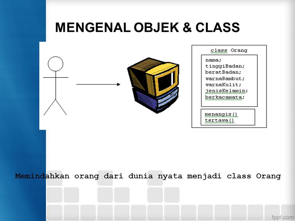 Contoh public class Mahasiswa { public int nim; public String nama; public void info() { System.out.println(nim + + nama + + adalah Mahasiswa UB ); } metode