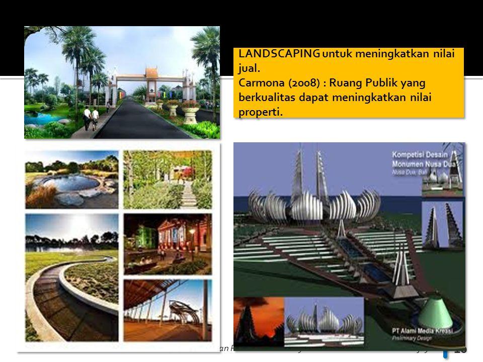 MANAJEMEN DAN PERENCANAAN PROPERTI - JP Jurusan Perencanaan Wilayah dan Kota Universitas Brawijaya 10 LANDSCAPING untuk meningkatkan nilai jual. Carmo