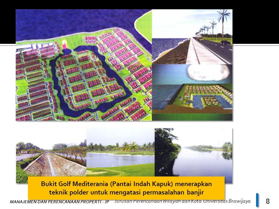 MANAJEMEN DAN PERENCANAAN PROPERTI - JP Jurusan Perencanaan Wilayah dan Kota Universitas Brawijaya 8 Bukit Golf Mediterania (Pantai Indah Kapuk) mener