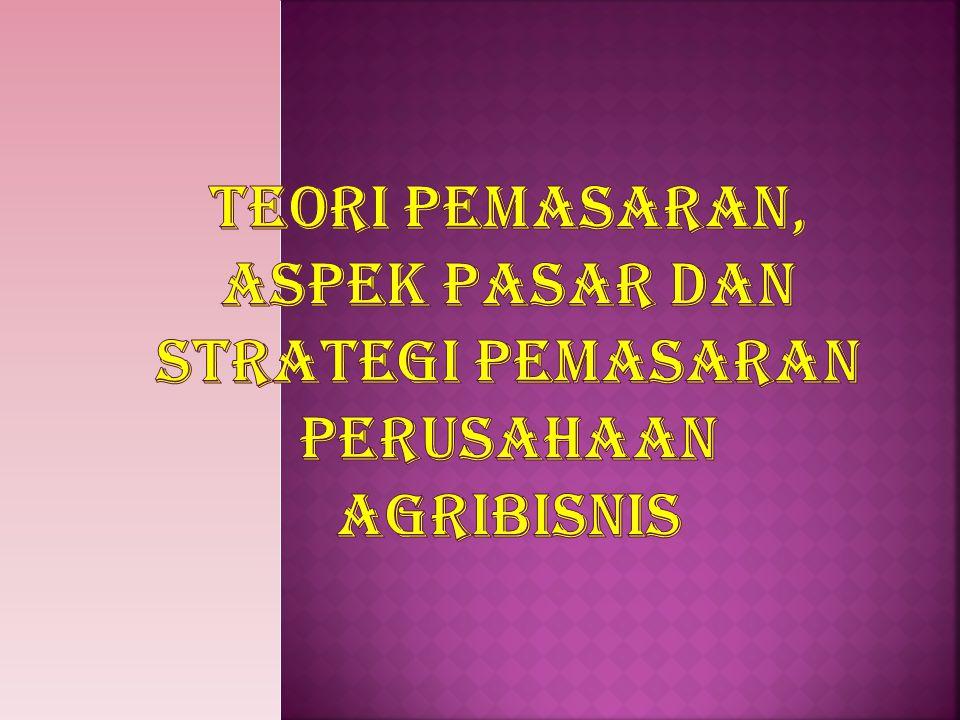 PEMASARAN :  Aliran produk secara fisis dan ekonomik dari produsen melalui pedagang perantara ke konsumen.