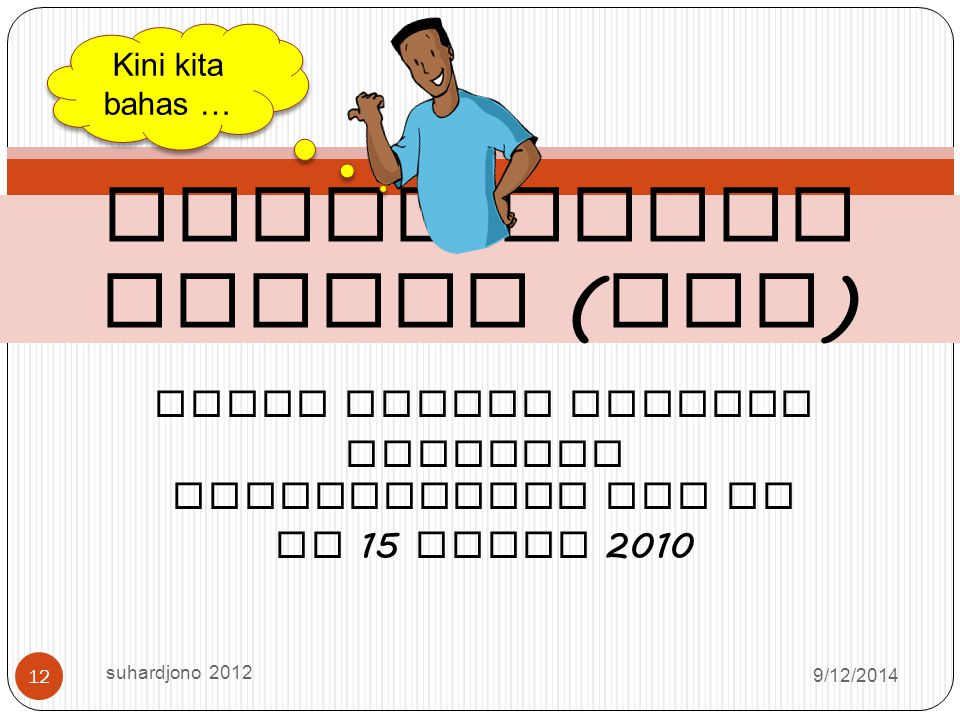 Jumlah Minimal AK unsur Pengembangan Profesi … suhardjono 03 2012 11 Permenegpan 15/2010 Pendidikan IIIaIIIbIIIcIIIdIVaIVbIVc Diploma II dan III Belum
