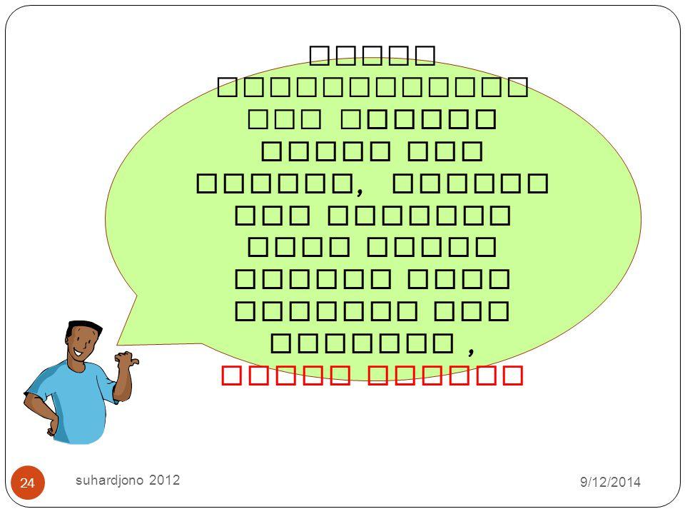 9/12/2014 suhardjono 2012 23 Antara macam KTI Penjelasan lebih rinci tentang 10 dengan 14 Keduanya berupa terjemahan. Untuk macam 10, besaran AK nya 1