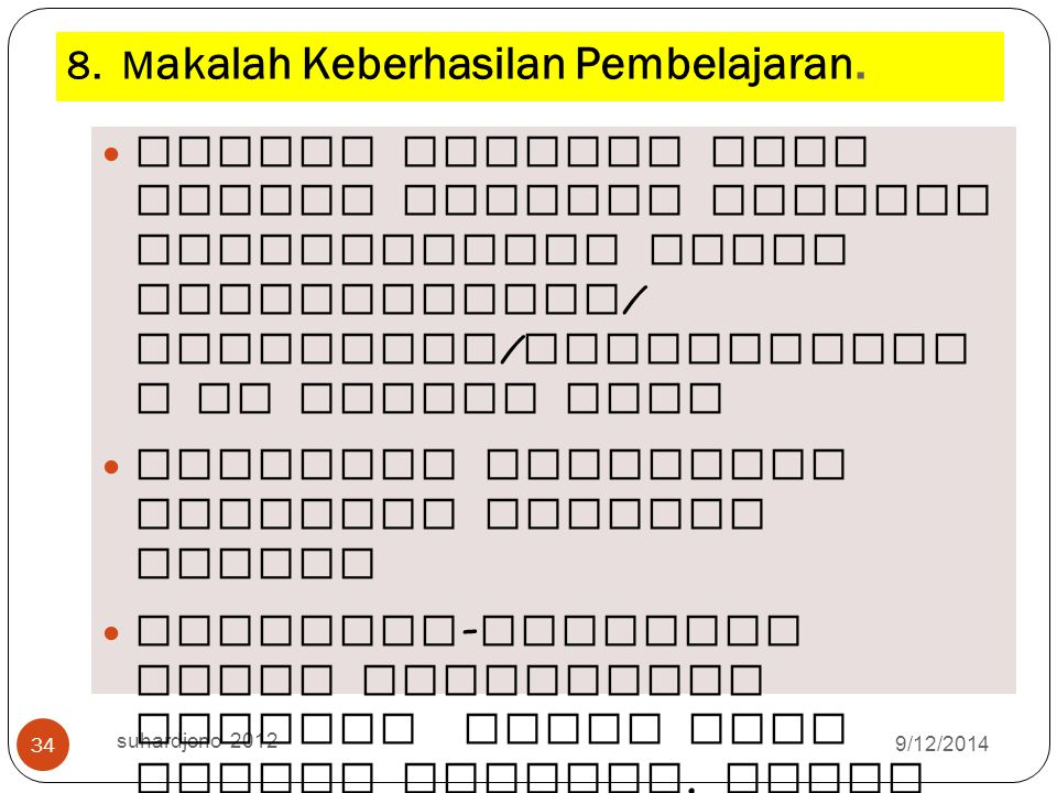 7. M akalah laporan hasil penelitian. 9/12/2014 suhardjono 2012 33 Laporan hasil penelitian di bidang PNFI Kerangka mengikuti kerangka laporan penelit