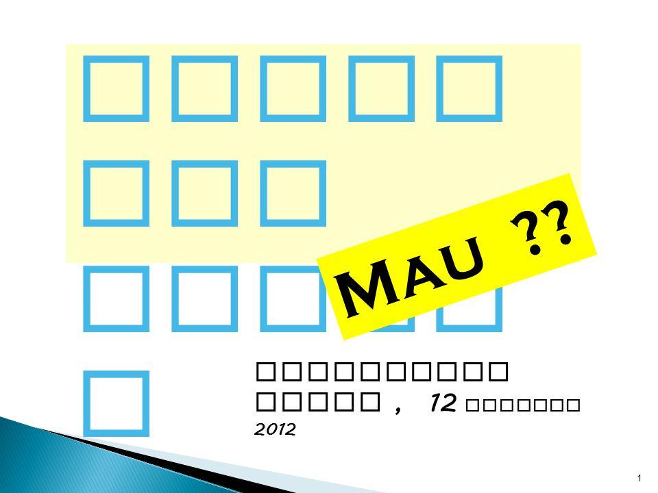 1 Repub lik Senyu m Suhardjono STIKI, 12 Oktober 2012 Mau ??
