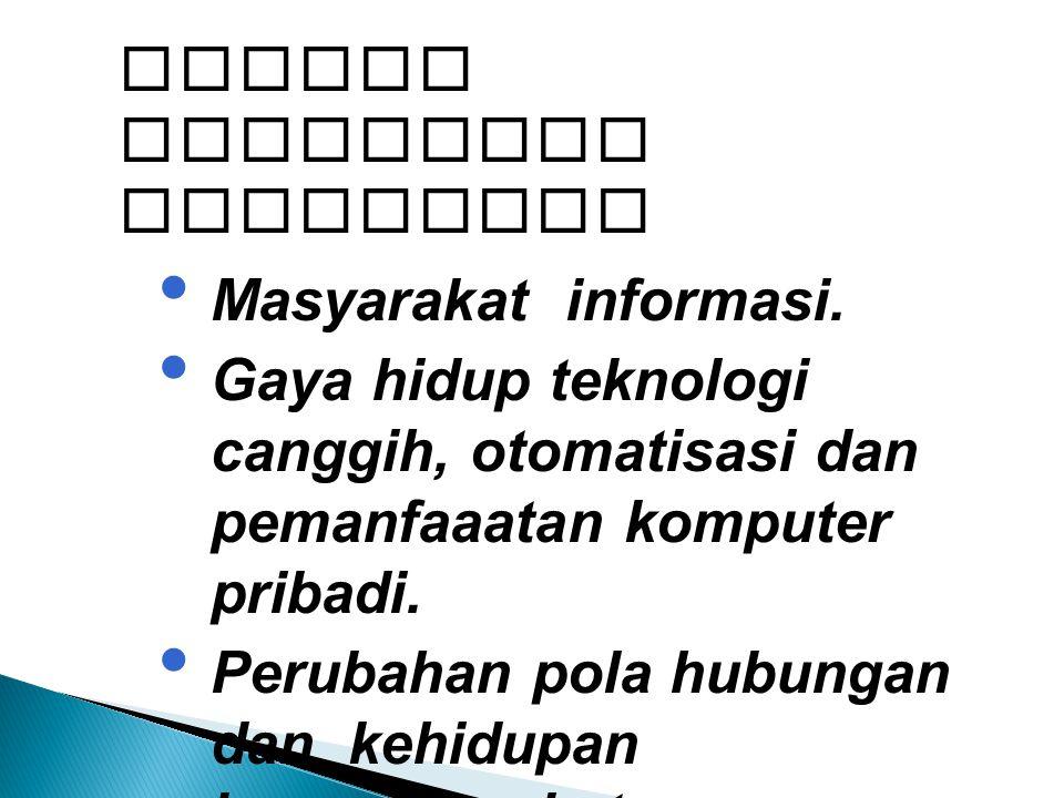 Dampak teknologi informasi Masyarakat informasi.