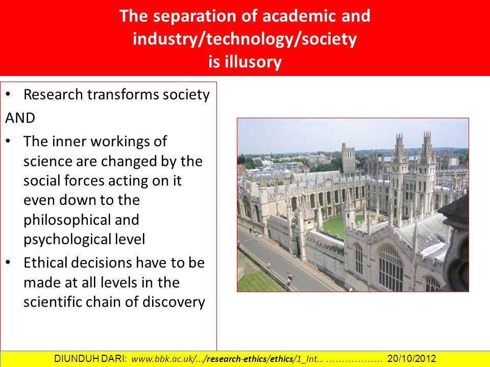 The separation of academic and industry/technology/society is illusory Research transforms society AND The inner workings of science are changed by th
