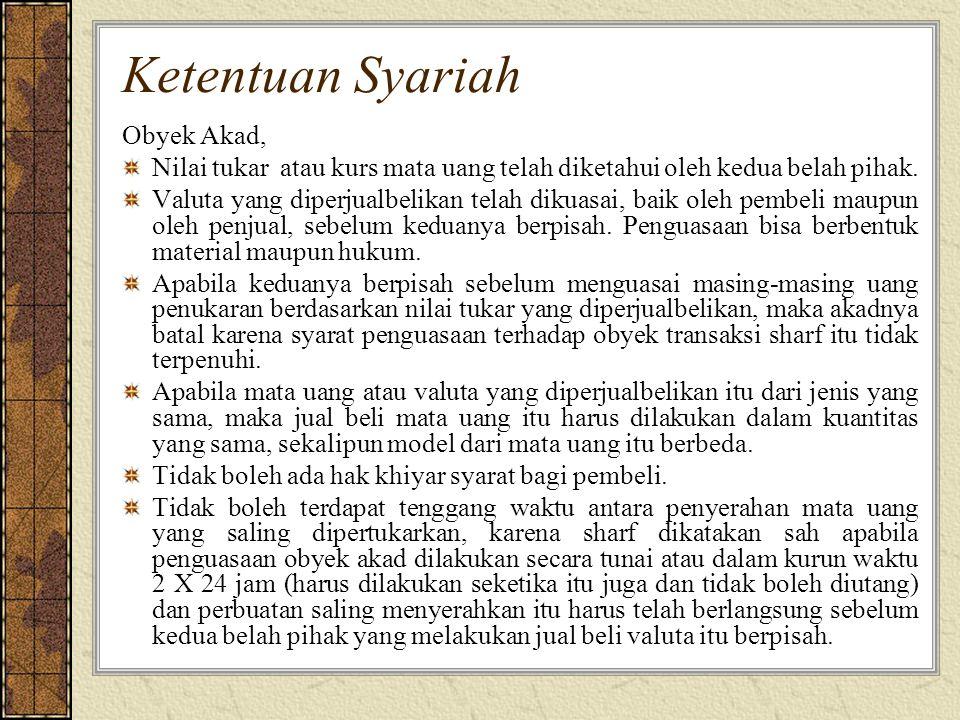 Ketentuan Syariah Obyek Akad, Nilai tukar atau kurs mata uang telah diketahui oleh kedua belah pihak.