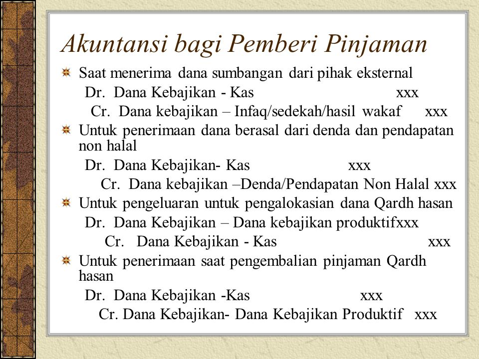 Akuntansi bagi Pemberi Pinjaman Saat menerima dana sumbangan dari pihak eksternal Dr.