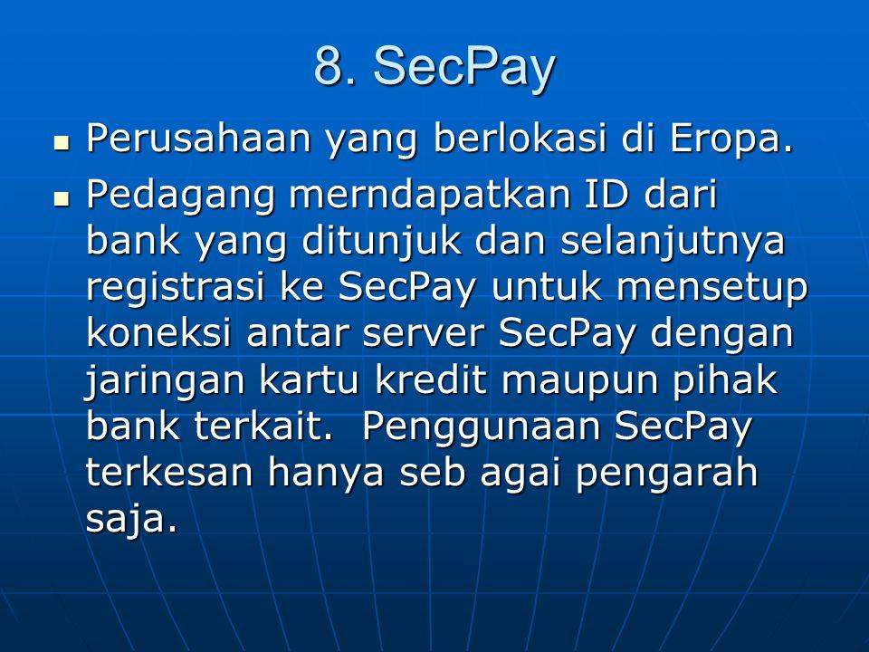 8.SecPay Perusahaan yang berlokasi di Eropa. Perusahaan yang berlokasi di Eropa.