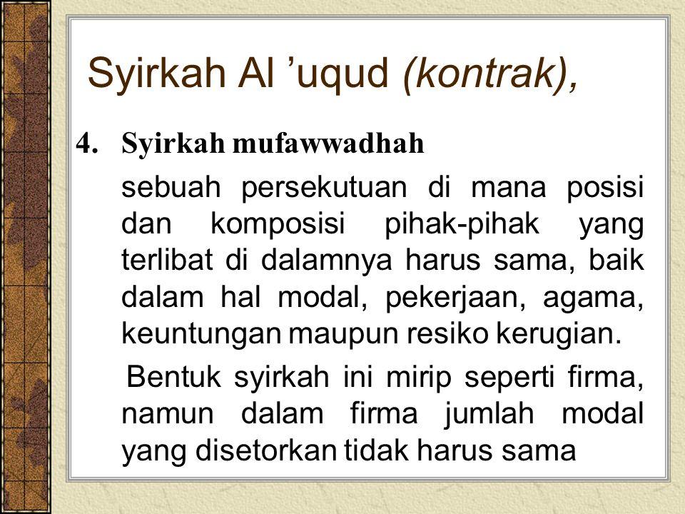 Syirkah Al 'uqud (kontrak), 4. Syirkah mufawwadhah sebuah persekutuan di mana posisi dan komposisi pihak-pihak yang terlibat di dalamnya harus sama, b
