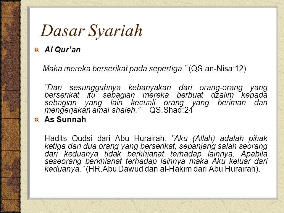 """Dasar Syariah Al Qur'an Maka mereka berserikat pada sepertiga."""" (QS.an-Nisa:12) """"Dan sesungguhnya kebanyakan dari orang-orang yang berserikat itu seba"""