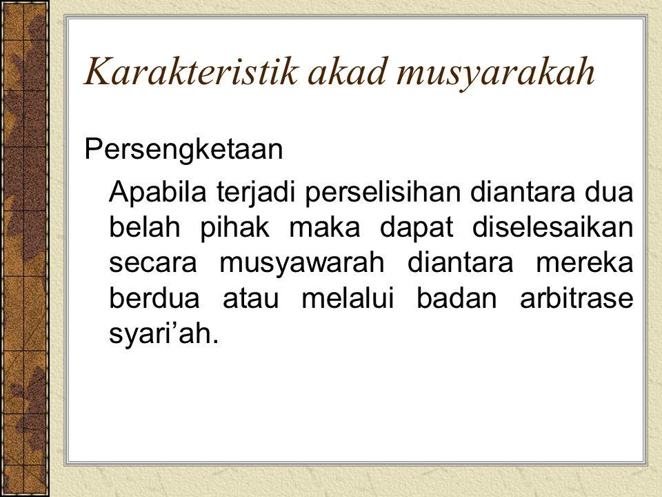 Hikmah akad musyarakah dalam musyarakah dapat ditemukan nilai ajaran Islam tentang ta'awun (gotong royong), ukhuwah (persaudaraan) dan keadilan.