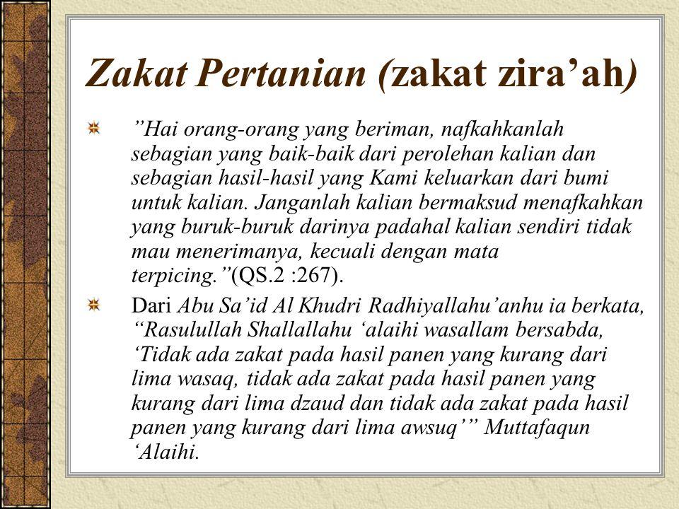 """Zakat Pertanian (zakat zira'ah) """"Hai orang-orang yang beriman, nafkahkanlah sebagian yang baik-baik dari perolehan kalian dan sebagian hasil-hasil yan"""