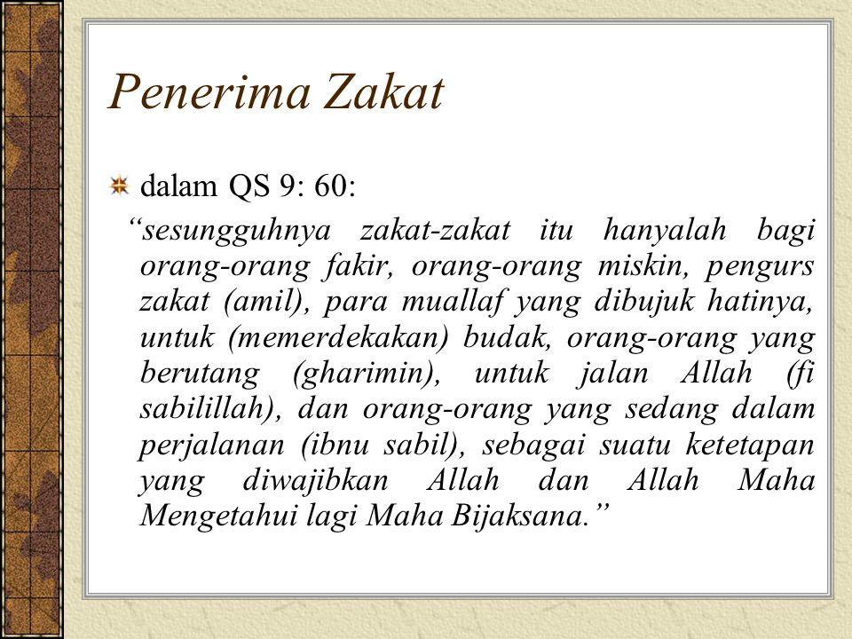 "Penerima Zakat dalam QS 9: 60: ""sesungguhnya zakat-zakat itu hanyalah bagi orang-orang fakir, orang-orang miskin, pengurs zakat (amil), para muallaf y"