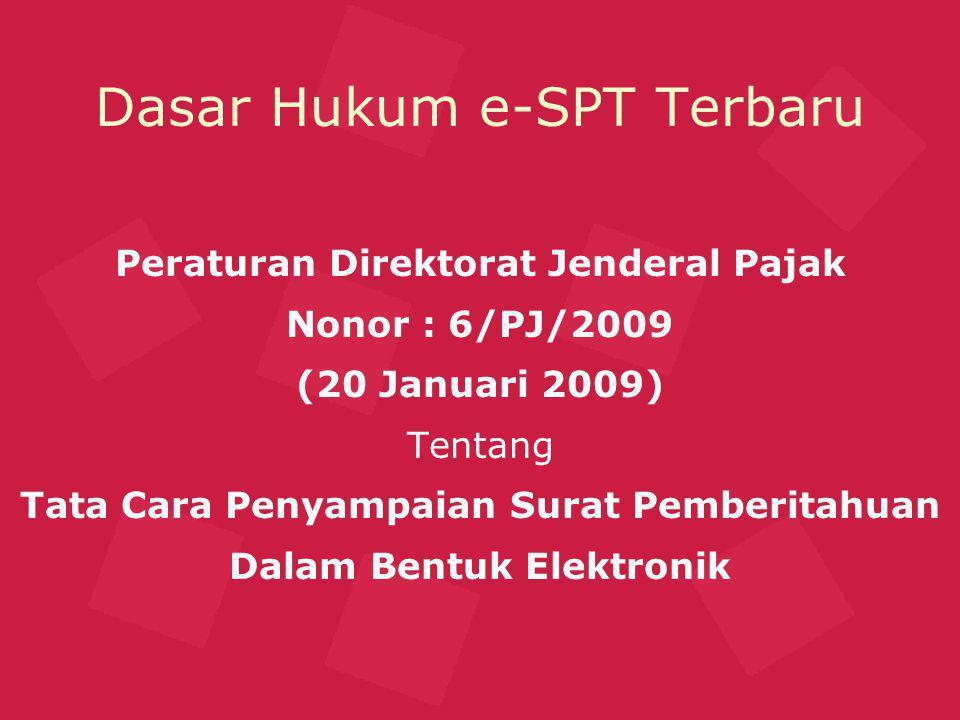 PER Nomor : 6/PJ/2009 1.WP wajib menyampaikan SPT dalam bentuk eSPT per 01 Juli 2009.