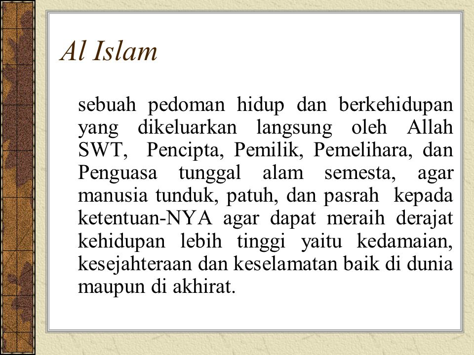 Akhlaq Mengatur hubungan antara manusia dengan: Allah SWT dan Rasul SAW Diri Sendiri Sesama Manusia Alam