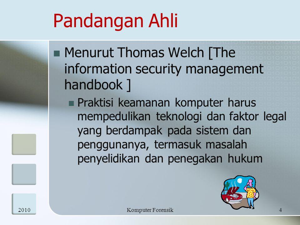 Pandangan Ahli Menurut Thomas Welch [The information security management handbook ] Praktisi keamanan komputer harus mempedulikan teknologi dan faktor