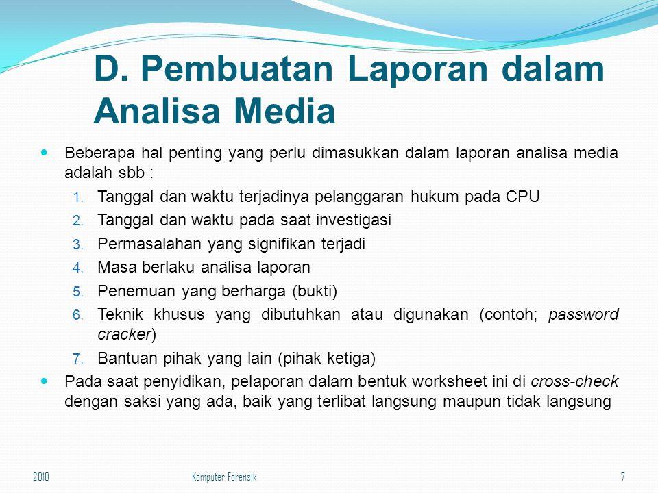 . D. Pembuatan Laporan dalam Analisa Media Beberapa hal penting yang perlu dimasukkan dalam laporan analisa media adalah sbb : 1. Tanggal dan waktu te